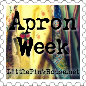 Apron Week at the Little Pink House
