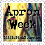 Apron Week at LittlePinkHouse.net