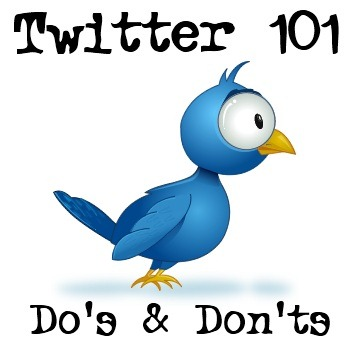 Twitter 101: A Few Do's & Don'ts