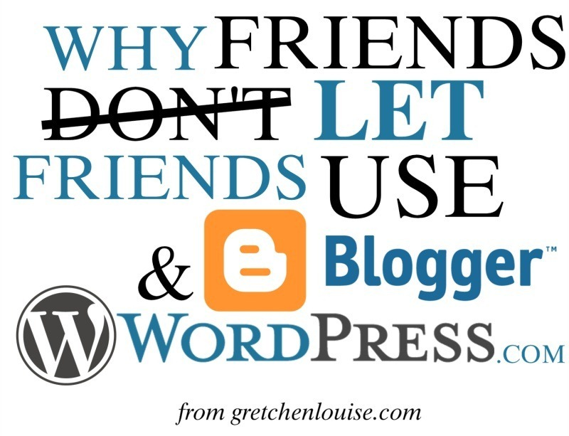 Why Friends Let Friends Use Blogger and WordPress.com https://gretchenlouise.com/?p=6511 via @GretLouise