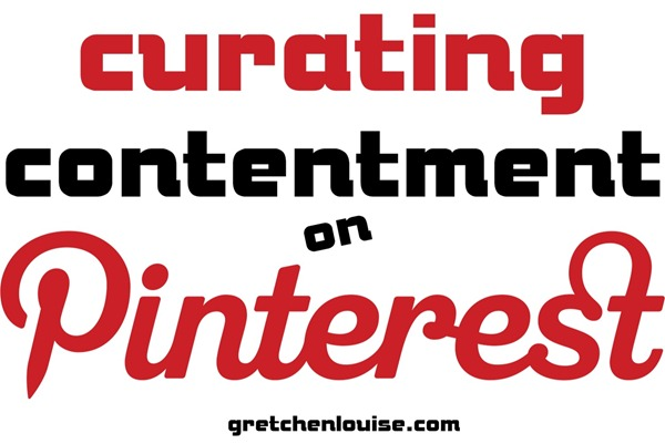 curating contentment on Pinterest