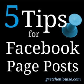 5 Tips for Facebook Page Posts from @GretLouise