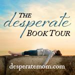 Desperate Book Tour - desperatemom.com