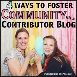 4 Ways to Foster Community on a Contributor Blog @GretLouise on #Allume