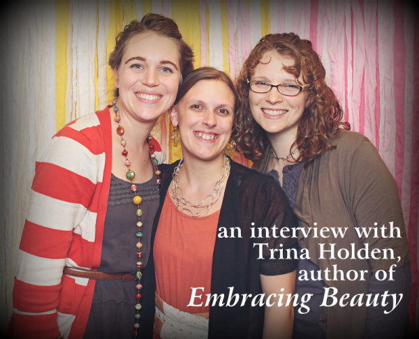 an interview with @TrinaHolden, author of #MomsEmbracingBeauty