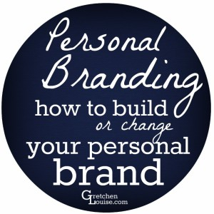 Personal Branding: How to Build or Change Your Personal Brand