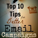 Top Ten Tips for Better Email Campaigns