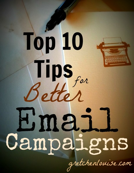 Top 10 Tips for Better Email Campaigns by @GretLouise