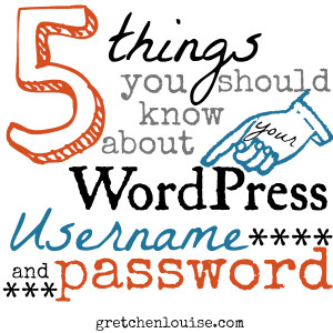 5 things you should know about your WordPress Username and Password via @GretLouise