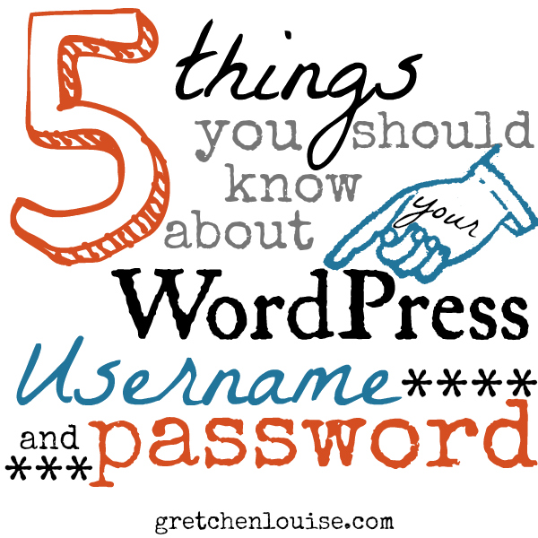 5 Things You Should Know About Your WordPress Username & Password