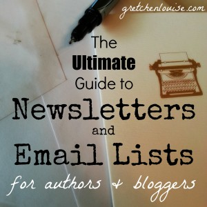 The Ultimate Guide to Newsletters & Email Lists for Authors & Bloggers (via @GretLouise)
