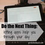 Do the Next Thing: letting apps help you through your day