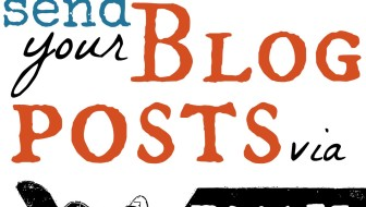 5+ ways to send your blog posts via email from @GretLouise