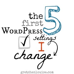 the first 5 WordPress settings I change via @GretLouise