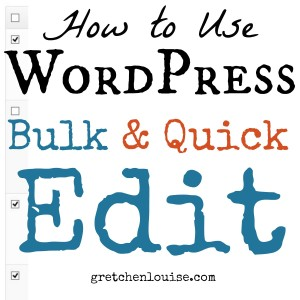 How to Use WordPress Bulk and Quick Edit