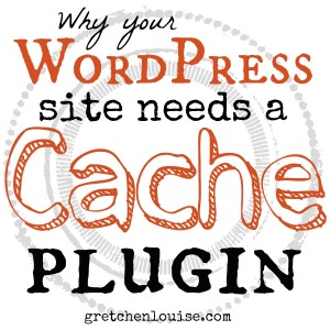 Why your WordPress site needs a Cache plugin via @GretLouise