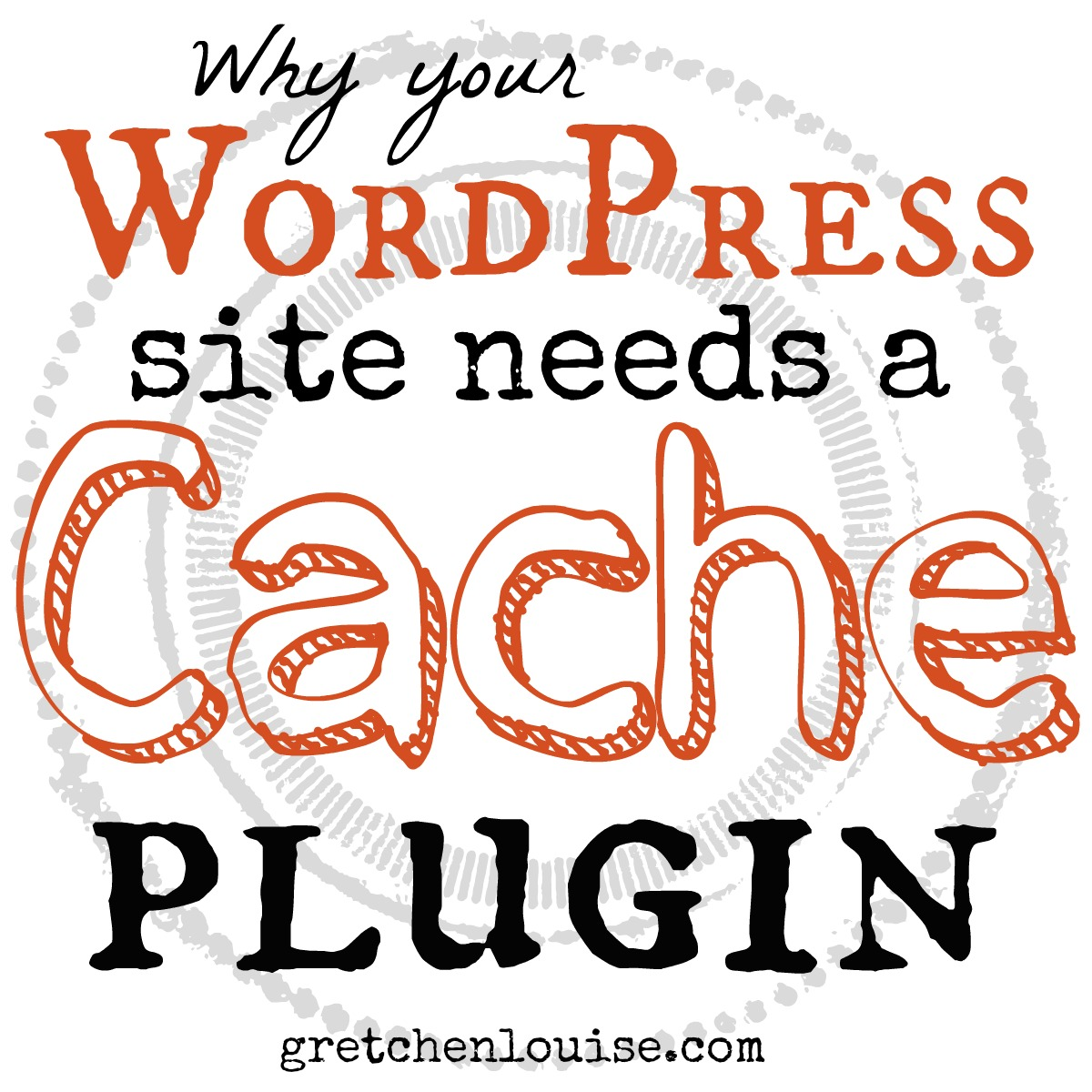 Why Your WordPress Site Needs a Cache Plugin