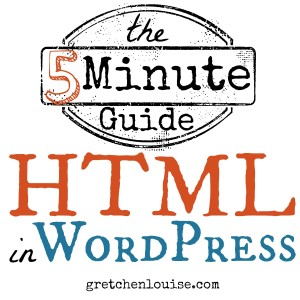 The 5 Minute Guide to HTML in WordPress