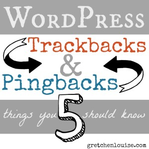 5 Things You Should Know About WordPress Trackbacks & Pingbacks via @GretLouise