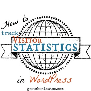 How to track Visitor Statistics in WordPress via @GretLouise