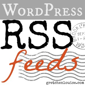 The 5 Minute Guide to RSS Feeds in WordPress by @GretLouise