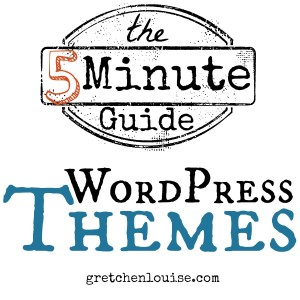 The 5 Minute Guide to WordPress Themes via @GretLouise