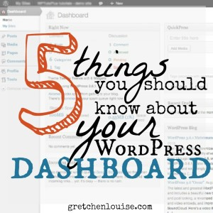5 things you should know about your WordPress dashboard