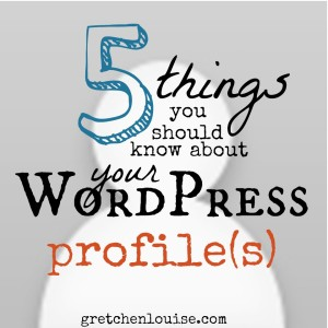 5 things you should know about your WordPress profile(s) via @GretLouise