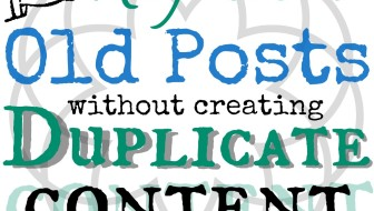 How to Refresh Old Posts (Without Creating Duplicate Content) via @GretLouise
