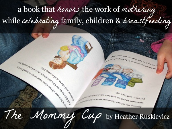 #TheMommyCup: a book that honors the work of mothering  while celebrating family, children & breastfeeding #normalizingbreastfeeding