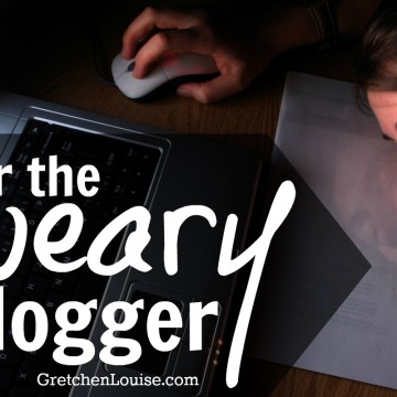 For the Weary Blogger via @GretLouise