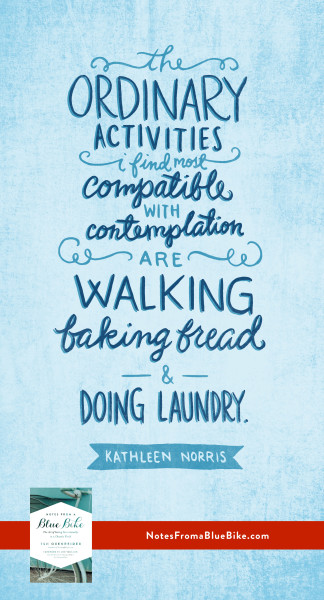 walking, baking bread, and doing laundry... #NotesFromABlueBike