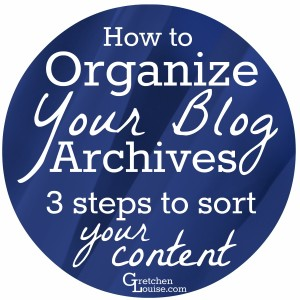 How to Organize Your Blog Archives (3 steps to sort your content) via @GretLouise