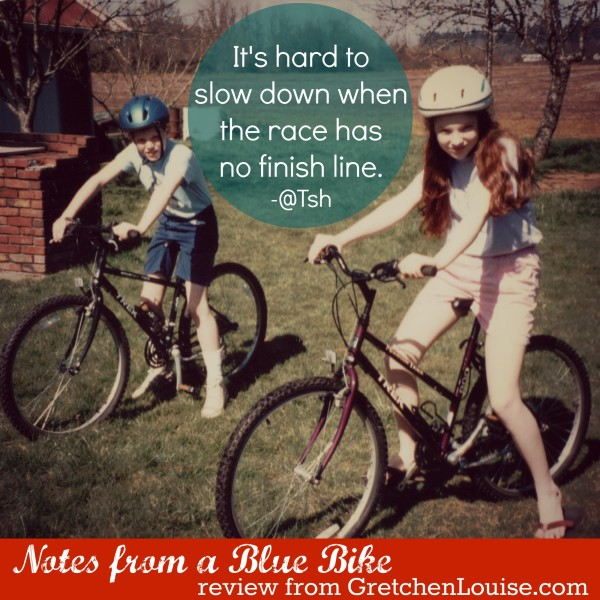 It's hard to slow down when the race has no finish line. (Tsh in #NotesFromABlueBike)