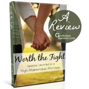 Worth the Fight: Lessons Learned in a High Maintenance Marriage (a review of @KaysePratt's eBook by @GretLouise)