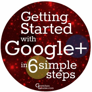 Getting Started with Google Plus (in just 6 simple steps) via @GretLouise