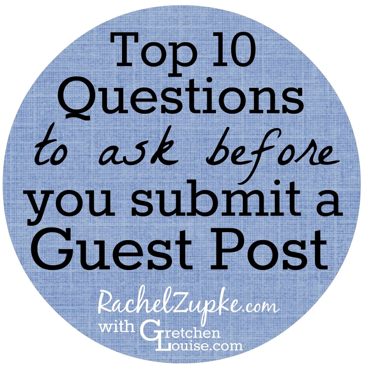 Top 10 Questions to Ask Before You Submit a Guest Post