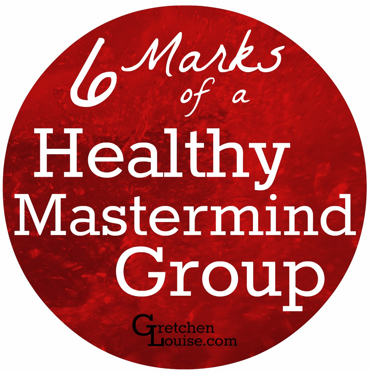 6 Marks of a Healthy Mastermind Group