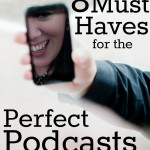 8 Must-Haves for the Perfect Podcasts App