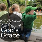 well-behaved children and God's grace