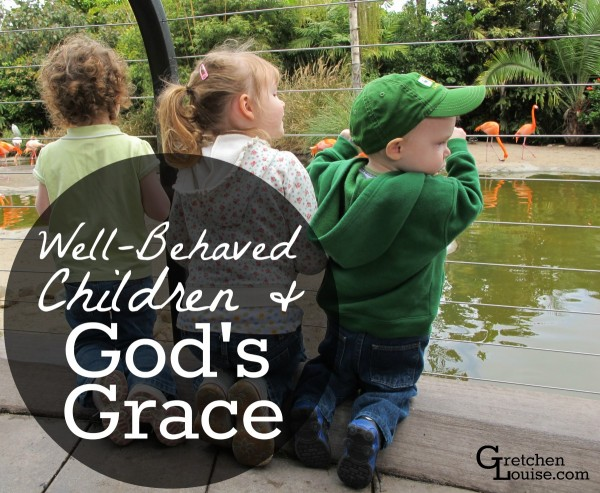 Well-Behaved Children & God's Grace