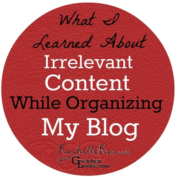 Find out 3 things @RachelleRea learned about irrelevant content while organizing her blog for #bloganization.