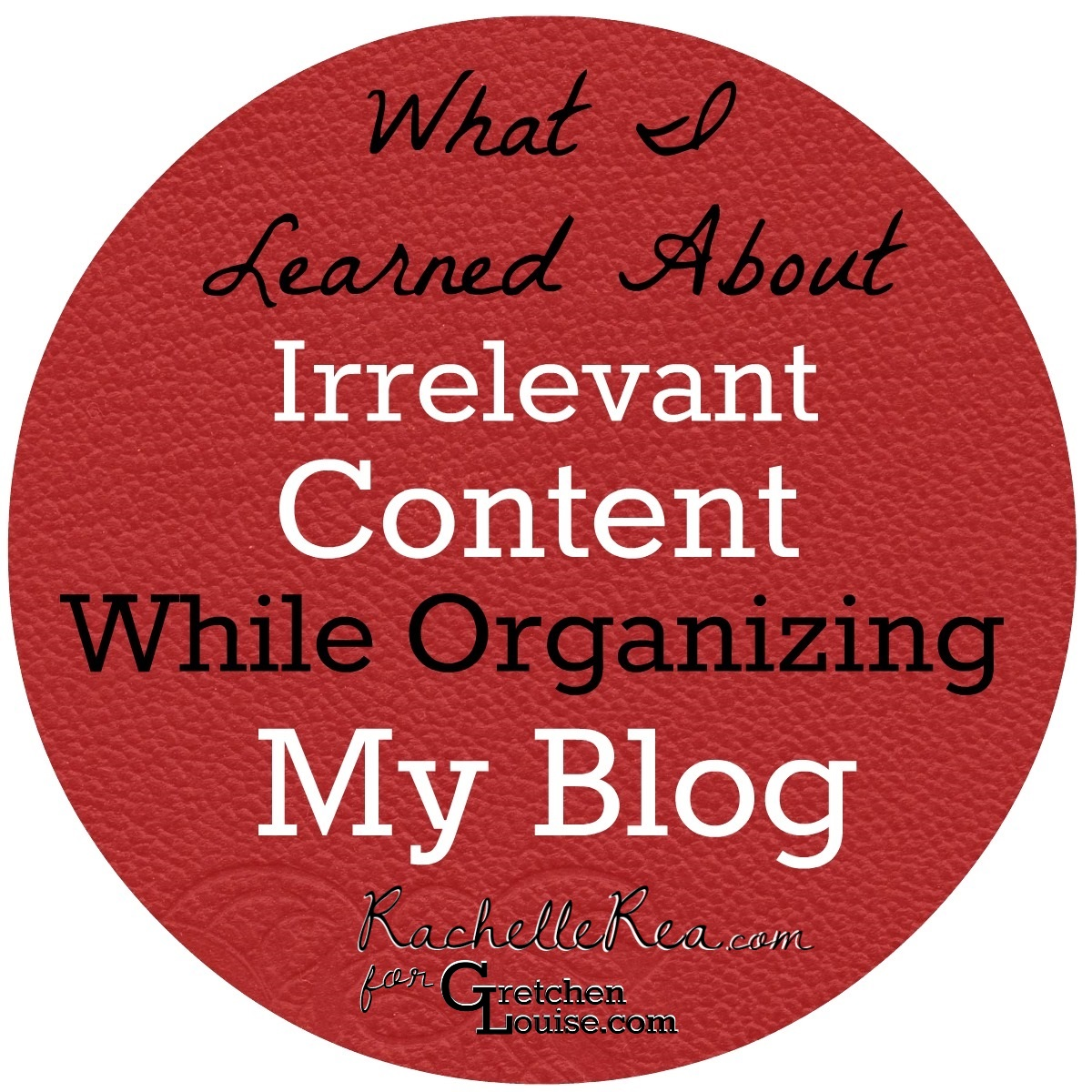 What I Learned About Irrelevant Content While Organizing My Blog