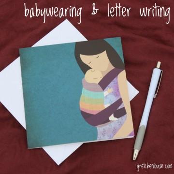 babywearing & letter writing