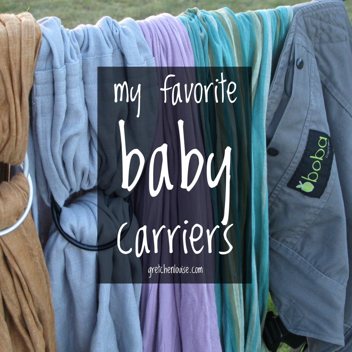 If I could pick just one baby carrier...I couldn't. Here are my favorites from my stash.