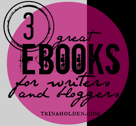 3 Great eBooks for Writers and Bloggers