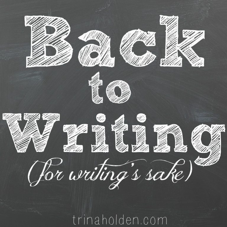 Back to Writing {For Writing's Sake}