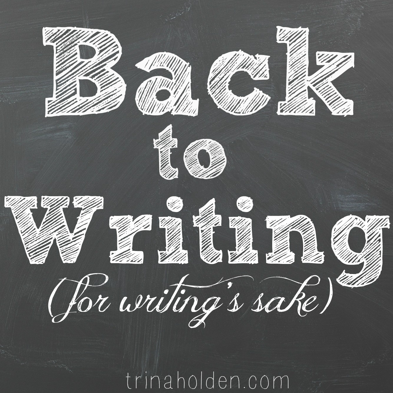 Back to Writing {For Writing's Sake}