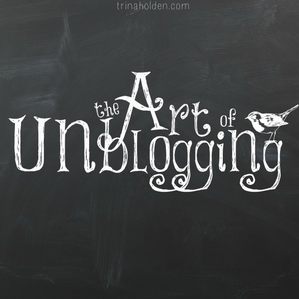 The Art of Unblogging