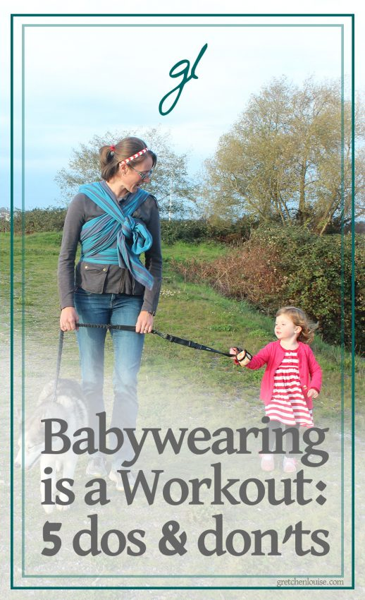 babywearing is a workout! here are 5 dos and don'ts to help you do it safely.